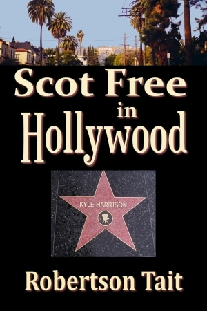 Scot Free in Hollywood by Robertson Tait